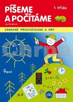 Iva Nováková: Píšeme a počítáme 1. třída - zábavné procvičování a hry cena od 81 Kč