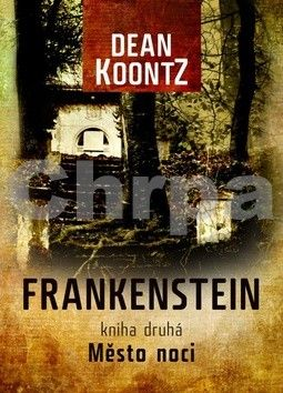 Dean Ray Koontz: Frankenstein 2: Město noci cena od 67 Kč