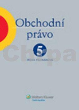 Irena Pelikánová: Obchodní právo 5. díl cena od 299 Kč