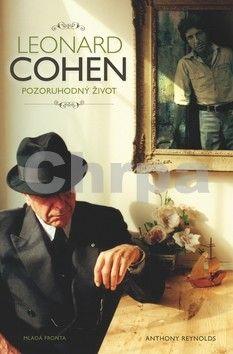 Reynolds Anthony: Leonard Cohen - Pozoruhodný život cena od 294 Kč