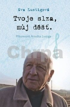 Eva Lustigová: Tvoje slza, můj déšť + DVD cena od 239 Kč