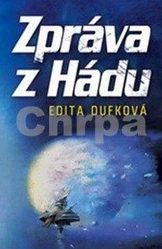 Edita Dufková: Zpráva z Hádu cena od 155 Kč