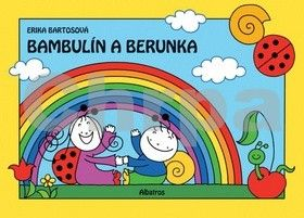 Erika Bartos: Bambulín a Berunka cena od 26 Kč
