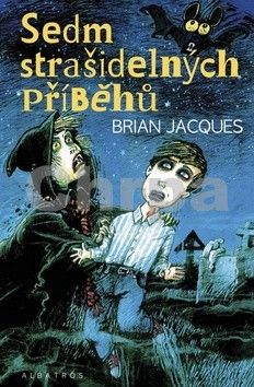 Brian Jacques: Sedm strašidelných příběhů cena od 128 Kč