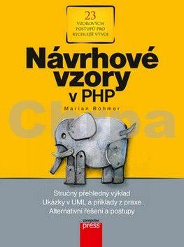 Marian Böhmer: Návrhové vzory v PHP cena od 354 Kč