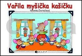 Veronika Čtvrtečková: Vařila myšička kašičku cena od 72 Kč