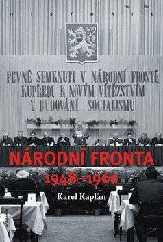 Karel Kaplan: Národní fronta 1948-1960 cena od 502 Kč