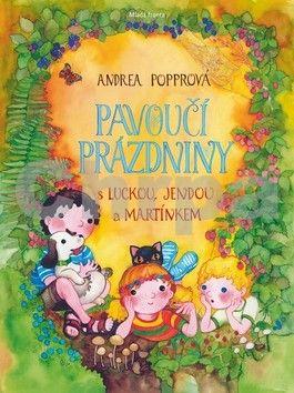 Andrea Popprová: Pavoučí prázdniny s Luckou, Jendou a Martínkem cena od 199 Kč