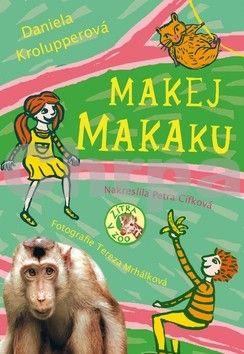 Daniela Krolupperová: Makej, makaku! - Zítra v ZOO! cena od 159 Kč