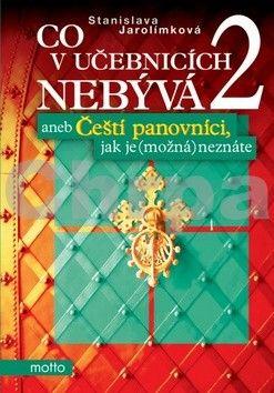Stanislava Jarolímková: Co v učebnicích nebývá 2 cena od 214 Kč