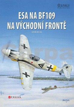John Weal: Esa na BF109 na východní frontě cena od 208 Kč