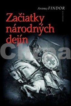 Andrej Findor: Začiatky národných dejín cena od 126 Kč