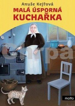 Anuše Kejřová: Malá úsporná kuchařka cena od 99 Kč