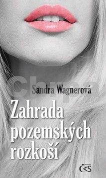 Sandra Wagnerová: Zahrada pozemských rozkoší cena od 172 Kč