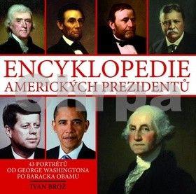 Ivan Brož: Encyklopedie amerických prezidentů cena od 135 Kč