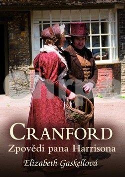 Elizabeth Gaskell: Cranford 2: Zpovědi pana Harrisona cena od 46 Kč