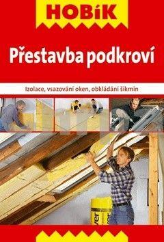 Přestavba podkroví cena od 66 Kč