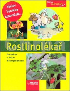Baumjohannovi Dorothea a Peter: Rostlinolékař - Rádce zahrádkáře - 4. vydání cena od 0 Kč