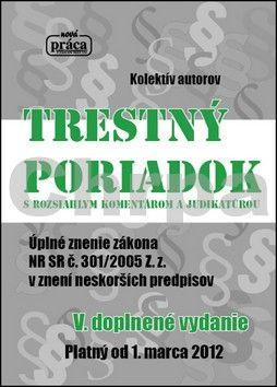 Trestný poriadok s rozsiahlym komentárom a judikatúrou od 1.marca 2012 cena od 448 Kč