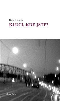 Karel Rada: Kluci, kde jste? cena od 163 Kč