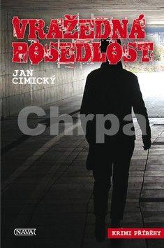 Jan Cimický: Vražedná posedlost cena od 75 Kč