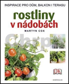 Martyn Cox: Rostliny v nádobách cena od 230 Kč