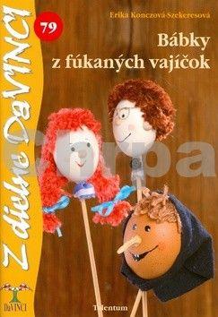 Erika Konczová-Szekeresová: Bábky z fúkaných vajíčok - DaVINCI 79 cena od 82 Kč