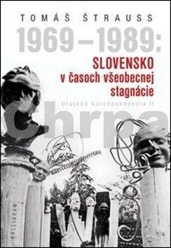 Tomáš Štrauss: 1969 - 1989: Slovensko v časoch všeobecnej stagnácie cena od 134 Kč