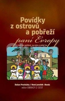 Dušan Procházka, René Janoštík-Renda: Povídky z ostrovů a pobřeží paní Evropy cena od 44 Kč