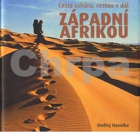 Ondřej Havelka: Cesta vzhůru, cestou v dál Západní Afrikou cena od 189 Kč