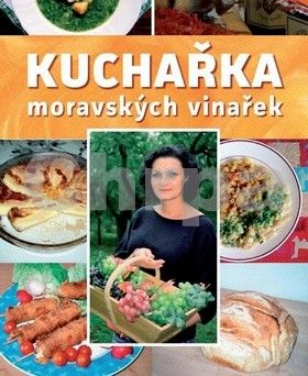 Kloudová Eva: Kuchařka moravských vinařek cena od 112 Kč