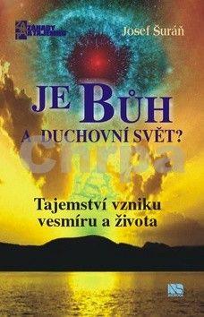 Josef Šuráň: Je Bůh a duchovní svět? cena od 162 Kč