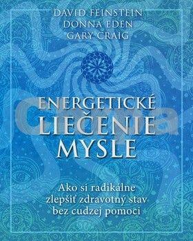 David Feinstein, Donna Eden, Gary Craig: Energetické liečenie mysle cena od 267 Kč