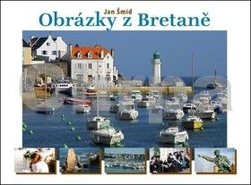 Jan Šmíd: Obrázky z Bretaně - nové vydání cena od 190 Kč