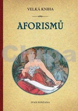 Ivana Fontana: Velká kniha aforismů cena od 186 Kč
