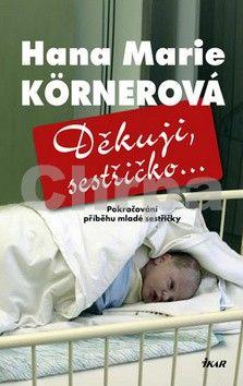 Hana Marie Körnerová: Děkuji, sestřičko... cena od 199 Kč