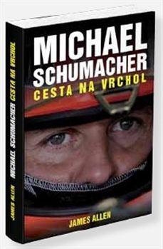 James Allen: Michael Schumacher: Cesta na vrchol cena od 272 Kč
