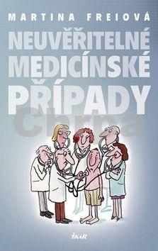 Martina Frei: Neuvěřitelné medicínské případy cena od 0 Kč