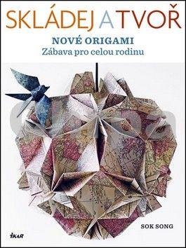 Sok Song: Skládej a tvoř nové origami cena od 201 Kč