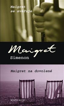 Georges Simenon: Maigret se svěřuje, Maigret na dovolené cena od 183 Kč