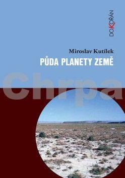 Miroslav Kutílek: Půda planety Země cena od 0 Kč