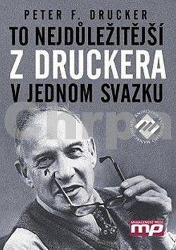Peter Ferdinand Drucker: To nejdůležitější z Druckera v jednom svazku cena od 399 Kč