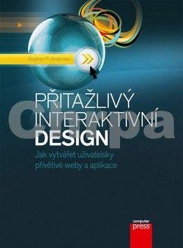 Stephen P. Anderson: Přitažlivý interaktivní design cena od 337 Kč