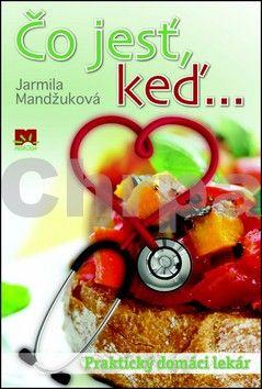 Jarmila Mandžuková: Čo jesť, keď... cena od 163 Kč