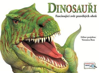 Veronica Ross: Dinosauři - Fascinující svět pravěkých obrů cena od 136 Kč