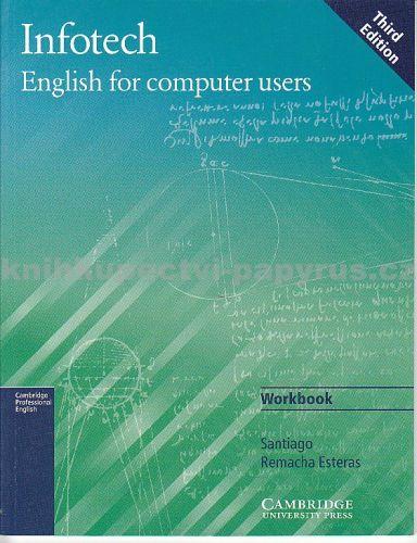 Cambridge university press Infotech English for computer users - WB cena od 154 Kč