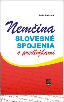 Táňa Balcová: Nemčina - slovesné spojenia s predložkami cena od 263 Kč
