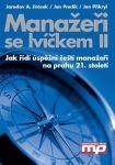Jaroslav A. Jirásek: Manažeři se lvíčkem II cena od 262 Kč