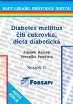 Zdeněk Rušavý, Veronika Frantová: Diabetes mellitus čili cukrovka. Dieta diabetická - II.svazek cena od 115 Kč