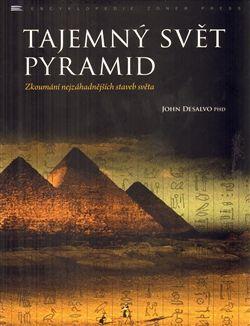 John DeSalvo PHD: Tajemný svět pyramid cena od 279 Kč